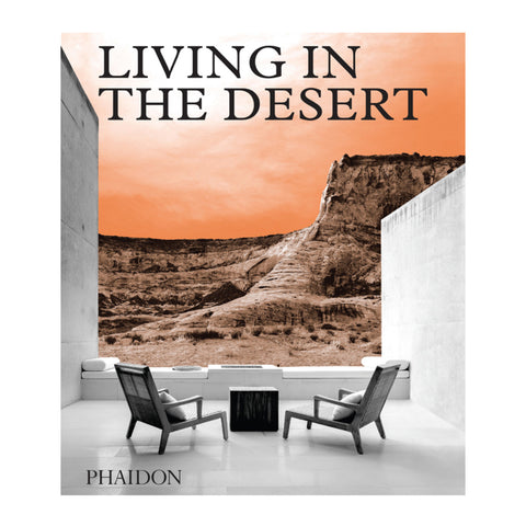 Living In The Desert Phaidon Press