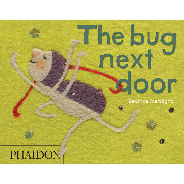 Phaidon The Bug Next Door Children's Book