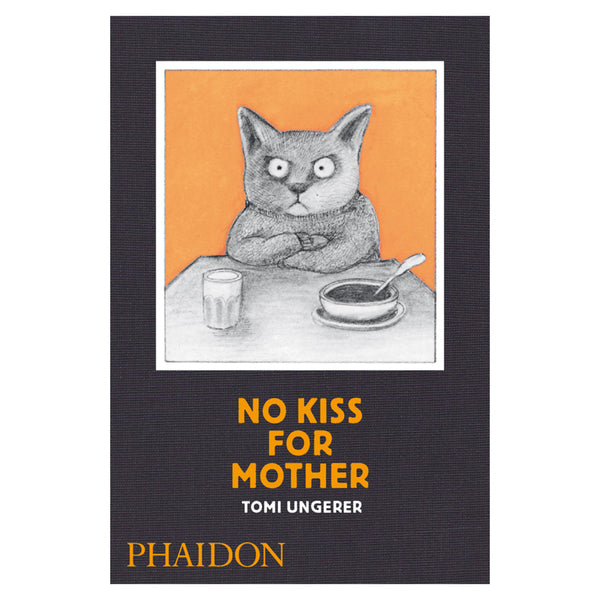 Phaidon No Kiss For Mother Children's Book