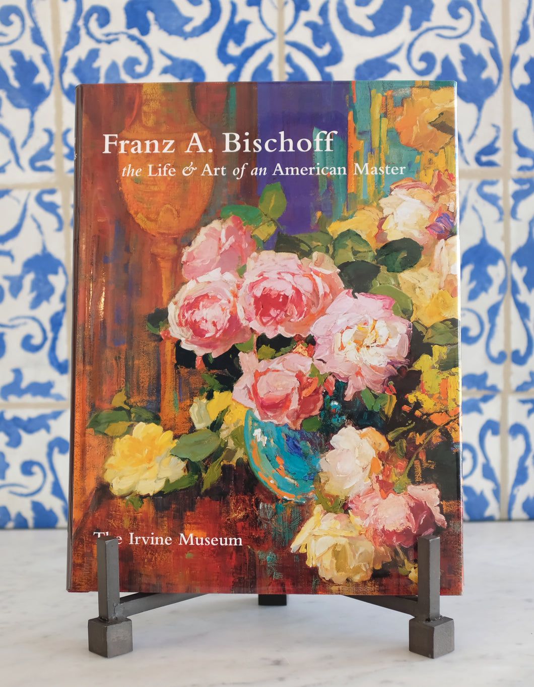 Franz A Bischoff: the Life & Art of an American Master