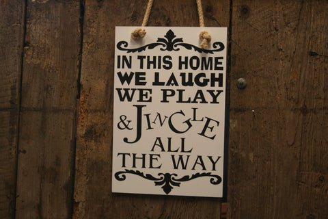 In this Home, We Laugh, We Play....