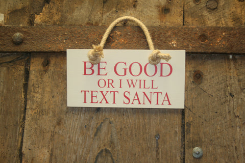 Be Good or I Will Text Santa