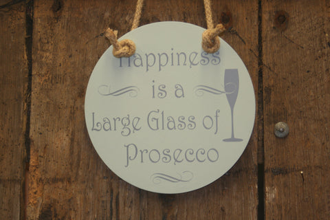 Happiness is a Large Glass of Prosecco