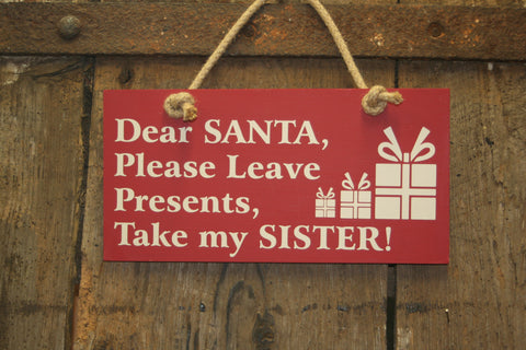 Dear Santa.... Take my Sister