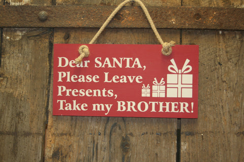 Dear Santa... Take my Brother