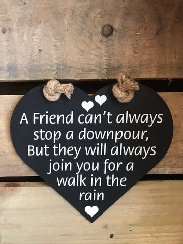 A Friend can't always stop a downpour