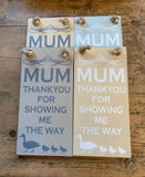 Mum Thankyou for Showing me the Way