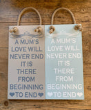 A Mum's love will never end