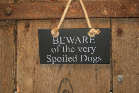 Beware Spoiled Dogs
