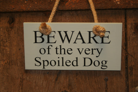 Beware Spoiled Dog
