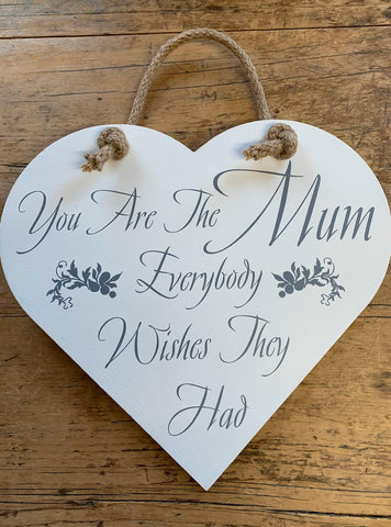 You are the Mum Everybody wishes they Had