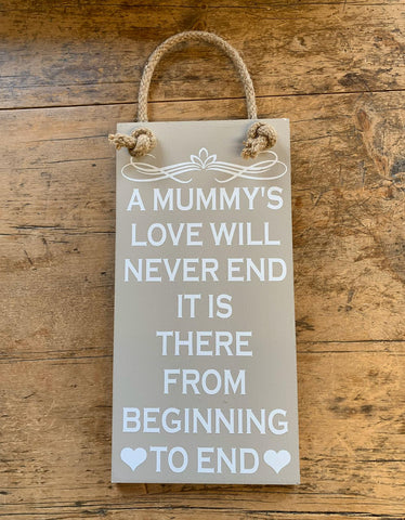 A Mummy's love will never end.