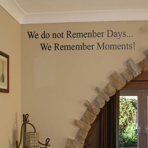We do not remember days...