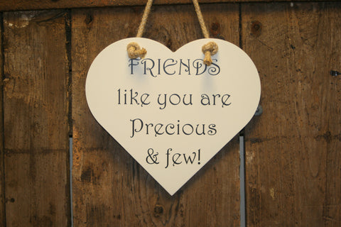 Friends like you are Precious & few!
