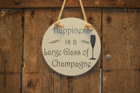 Happiness is a Large Glass of Champagne
