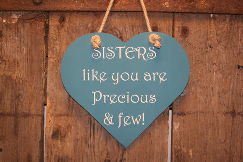 Sisters like you are Precious & few!