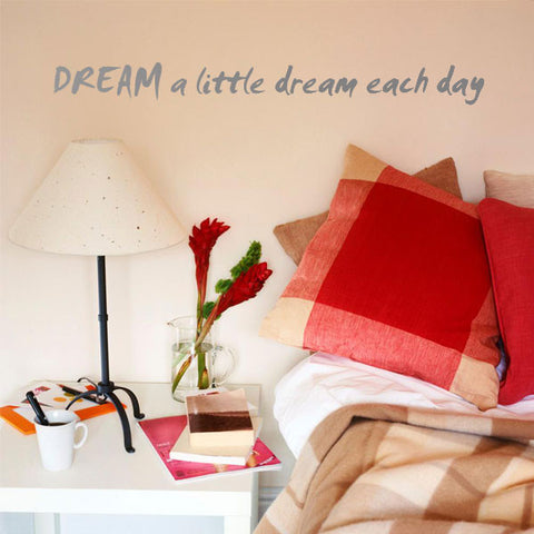 DREAM a little dream each day
