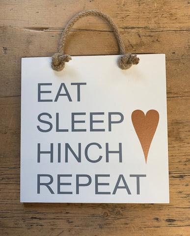Eat, Sleep, Hinch, Repeat
