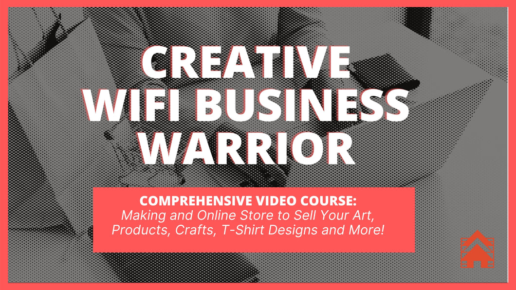 Creative Wifi Warrior™1.0 - Online Store Building for Creative Businesses