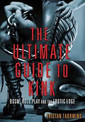 The Ultimate Guide to Kink by Tristan Taormino