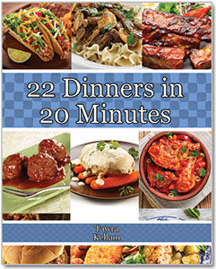 22 Dinners In 20 Minutes!