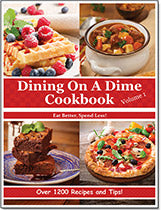 Dining On A Dime Cookbook, Volume 1