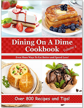 Dining on A Dime Cookbook Volume 2