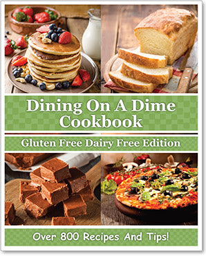 Dining On A Dime Cookbook - Gluten Free Dairy Free Edition