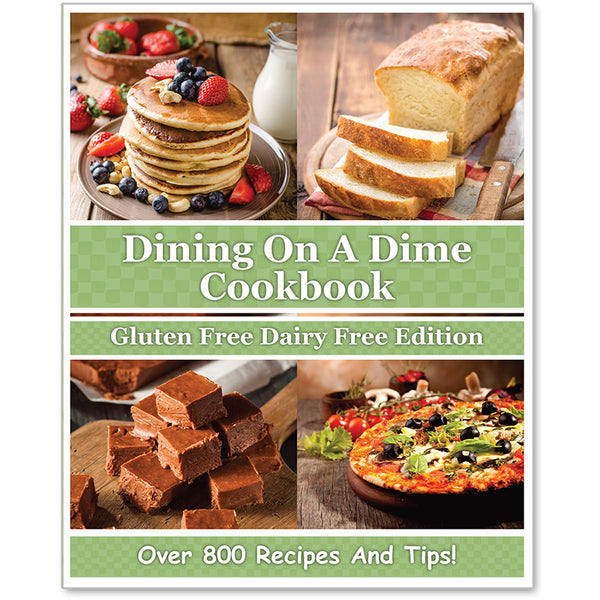 Dining On A Dime Cookbook: Gluten Free Dairy Free Edition **PRINT BOOK** {380 Pages}