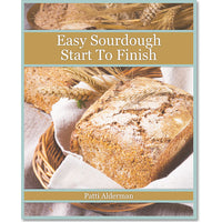Easy Sourdough Start To Finish E-book