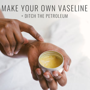 Make Your Own Vaseline