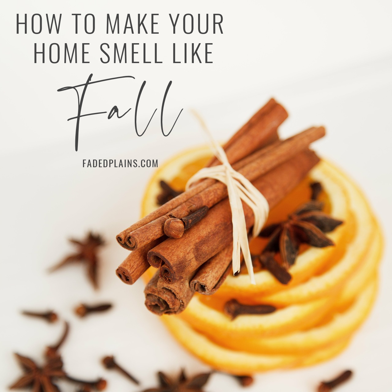 How To Make Your Home Smell Like Fall