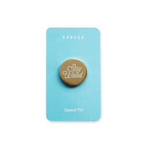 """Stay Weird"" Enamel Pin"