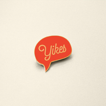 "Load image into Gallery viewer, ""Yikes"" Enamel Pin"