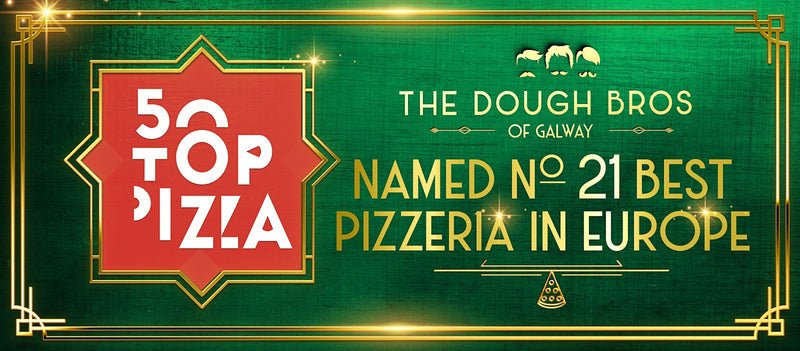 The Dough Bros of Galway officially named No 21 Pizzeria in all of Europe