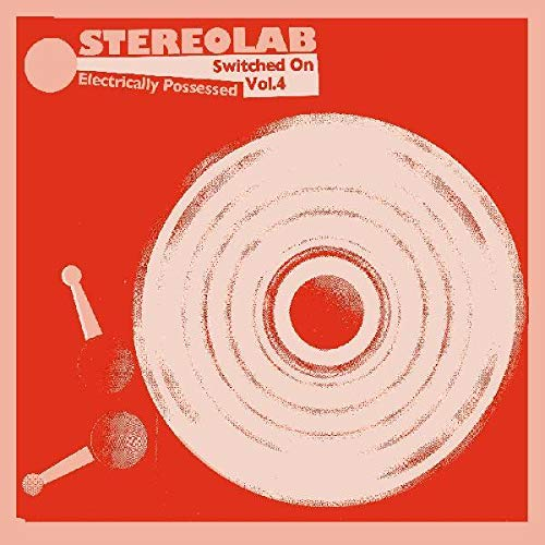 Stereolab | Electrically Possessed [Switched On Volume 4] | Vinyl