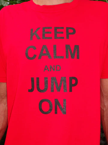 KEEP CALM & JUMP ON