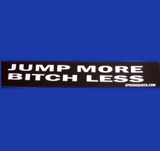 JUMP MORE BITCH LESS