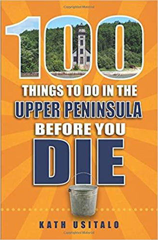 100 Things To Do In The Upper Peninsula Before You Die - Leon & Lulu
