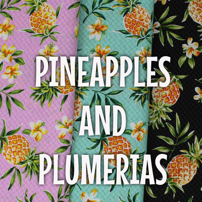 Pineapples and Plumerias