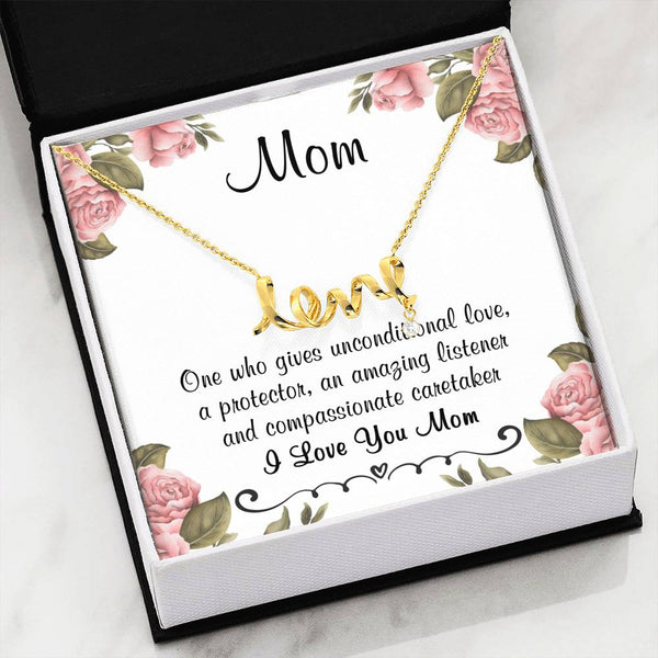 unconditional love for mom scripted love necklace | gift for mom