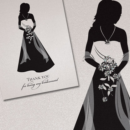 Life's Shadows™ Thank You For Being My Bridesmaid Note Card