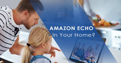 Man and child looking at Amazon Echo Show