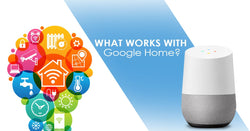 What Home Automation Works with Google Home?