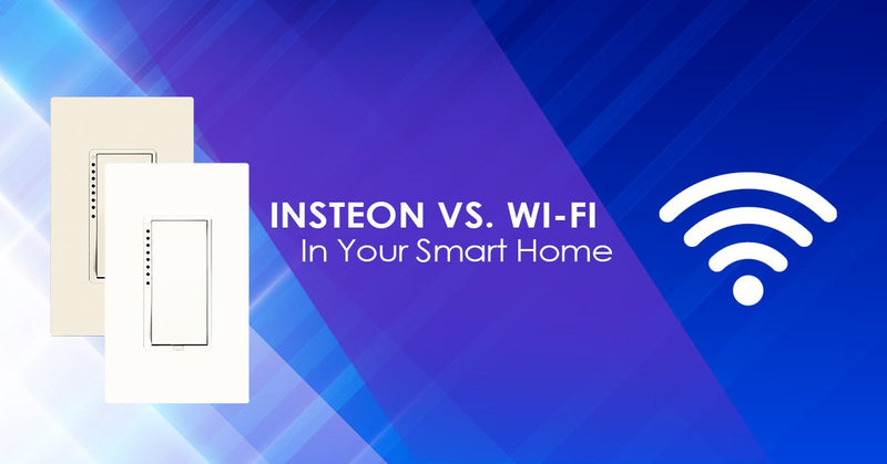 Insteon vs. Wi-Fi in The Smart Home