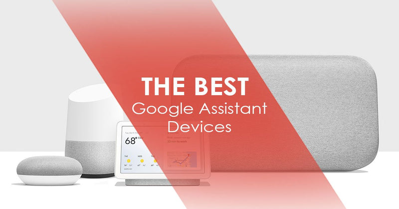 best google assistant devices