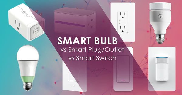 dimmer switch, smart plug, smart outlet, what is right for you?