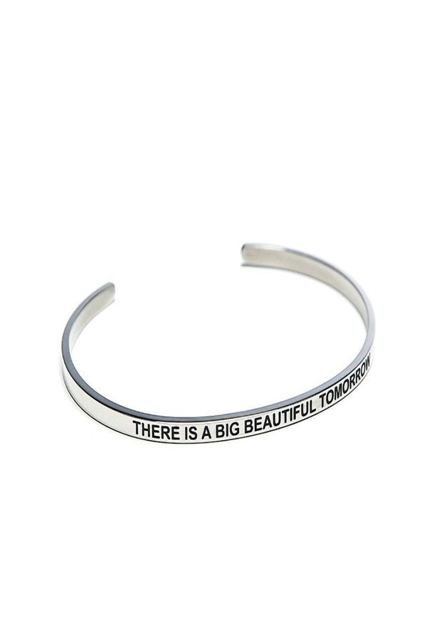 there is a big beautiful tomorrow bracelet cuff