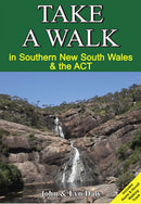 Take A Walk Take a Walk in Southern NSW and ACT Book