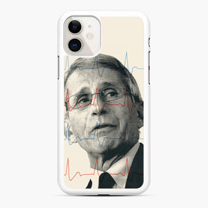 Anthony Fauci Became America's Doctor iPhone 11 Case, White Rubber Case | Webluence.com